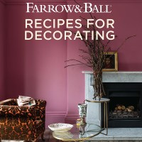 FARROW & BALL: RECIPES FOR DECORATING