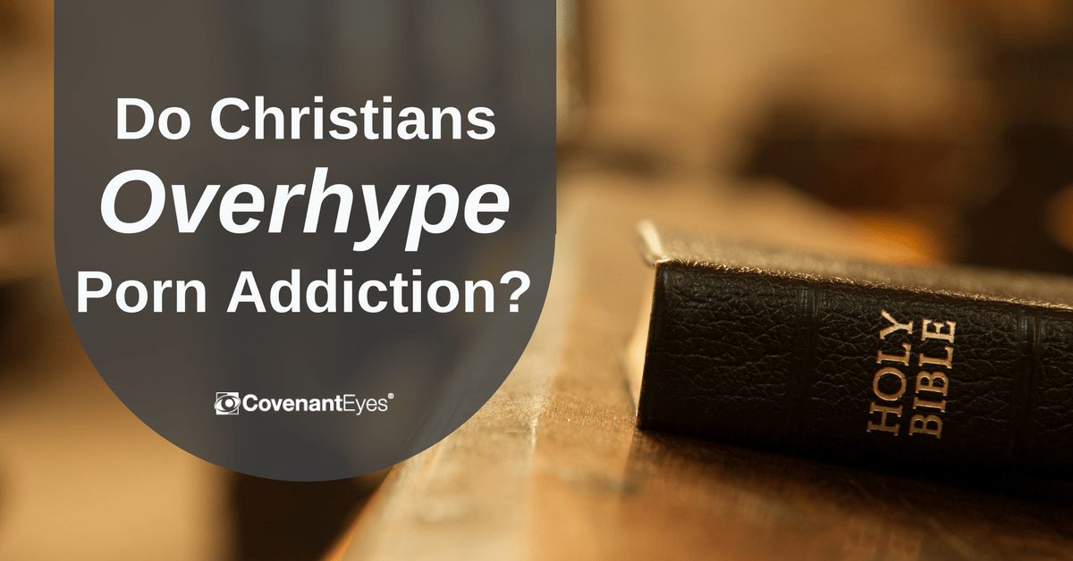 Do Christians Overhype Porn Addiction?