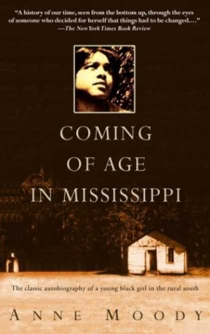 """an analysis of the memoir coming of age in mississippi by anne moody Anne moody published two books during her lifetime, the memoir and a 1975  series of short stories on the theme of mortality called """"mr  """"anne moody's  memoir, 'coming of age in mississippi,' is her legacy,"""" ryan said."""
