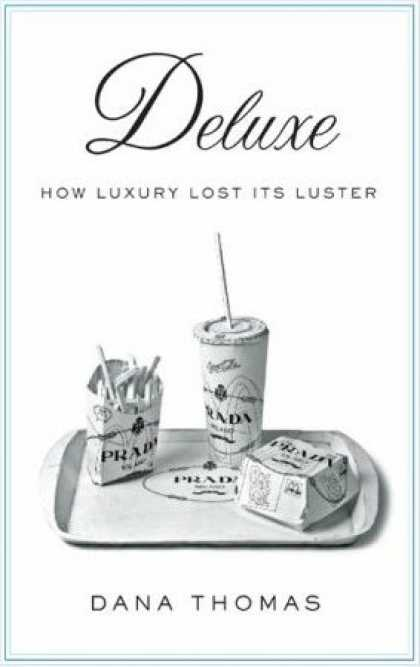 Greatest Book Covers - Deluxe: How Luxury Lost Its Luster