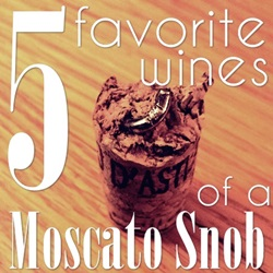 5 Favorite Wines of a Moscato Snob