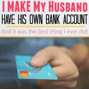 I MAKE My Husband Have His Own Bank Account