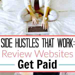 Side Hustles That Work: Review Websites, Get Paid