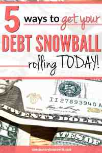5 Ways to Get Your Debt Snowball Rolling Today