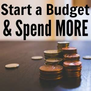Budgeting Allows You to Spend MORE