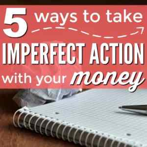 Take Imperfect Action When Budgeting