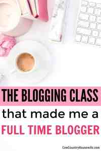 The Blogging Class that Made Me a Full Time Blogger
