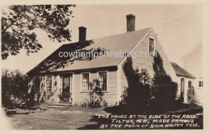 The House by the Side of the Road is a historic house at 61 School Street in Tilton NH. The house, built in 1783, is a modest 1-1/2 Cape Style home. It was the home of Sam Walter Foss in 1877-78 when he was attending Tilton Seminary, and it has been known by this name since the 1890s.