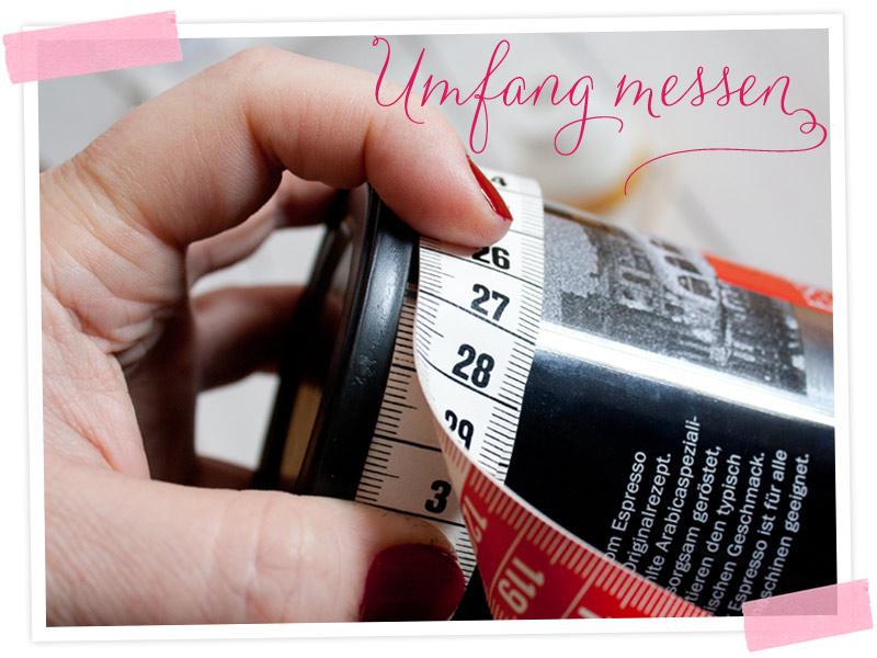 DIY-Anleitung für eine beklebte Dose: Den Umfang ausmessen.