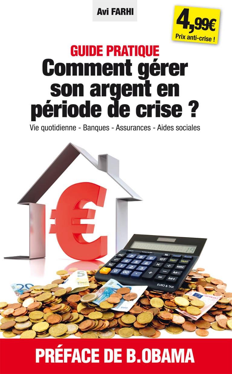 Comment gérer son argent en période de crise ?