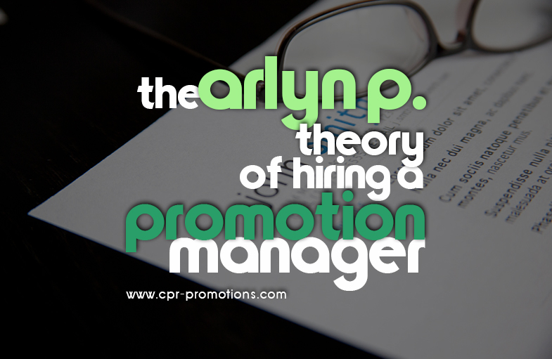 The Arlyn P. Theory Of Hiring A Promotion Director