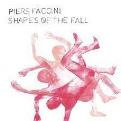 piers faccini shapes of the fall cpr sound radio