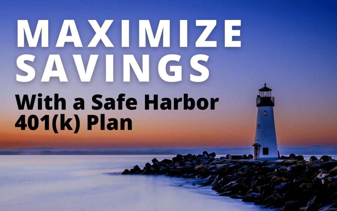 Maximize 2021 Tax Savings with a Safe Harbor 401(k) Plan.
