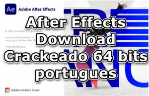 After Effects Download Crackeado 64 bits portugues