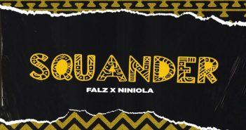 Falz - Squander Ft Niniola (Prod. by Willis)