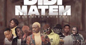 Lilwin - Didi Matem Ft Medikal, Kofi Mole, Joey B, Fameye, Tulenkey, Kweku Flick, Kooko x Virus (Prod. by Apya)
