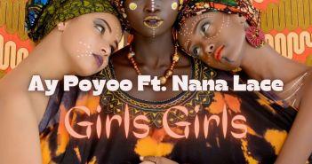 Ay Poyoo - Girls Girls ft Nana Lace (Prod. by Tom Beatz)