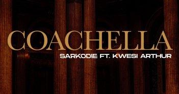 Sarkodie - Coachella (Odo Colour) Lyrics ft Kwesi Arthur