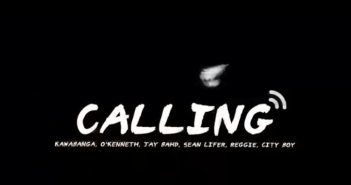 Kawabanga - Calling Ft O'Kenneth, Jay Bahd, Sean Lifer, Reggie, City Boy