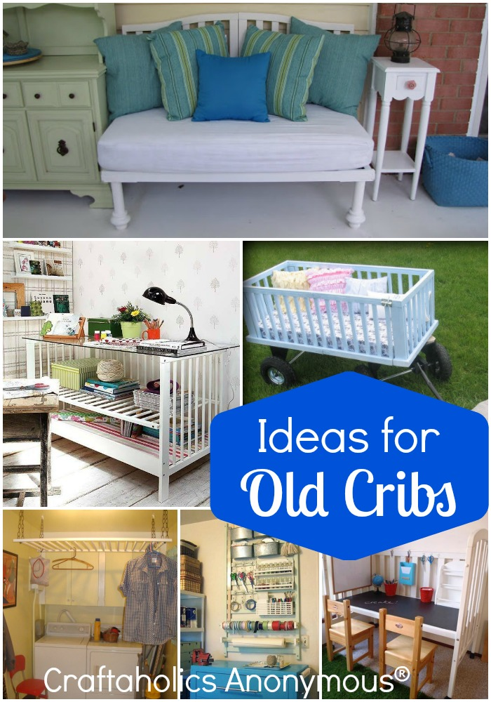 Craftaholics Anonymous  Reuses and Ideas for Old Cribs