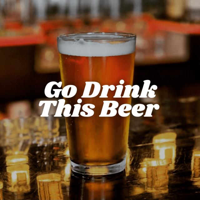 Go Drink This Beer Craft Beer Treasure Culinary Treasure Network