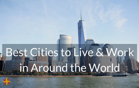 Best Cities to Live & Work in Around the World