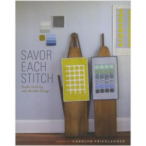 Carolyn Friedlander Savor Each Stitch