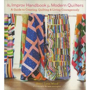 Sherri Lynn Wood The Improv Handbook for Modern Quilters