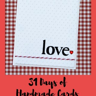 Welcome to Day 15 of 31 Days of Handmade Cards. 31 days of card making tutorials showcasing birthdays, love, thanks and thinking of you.