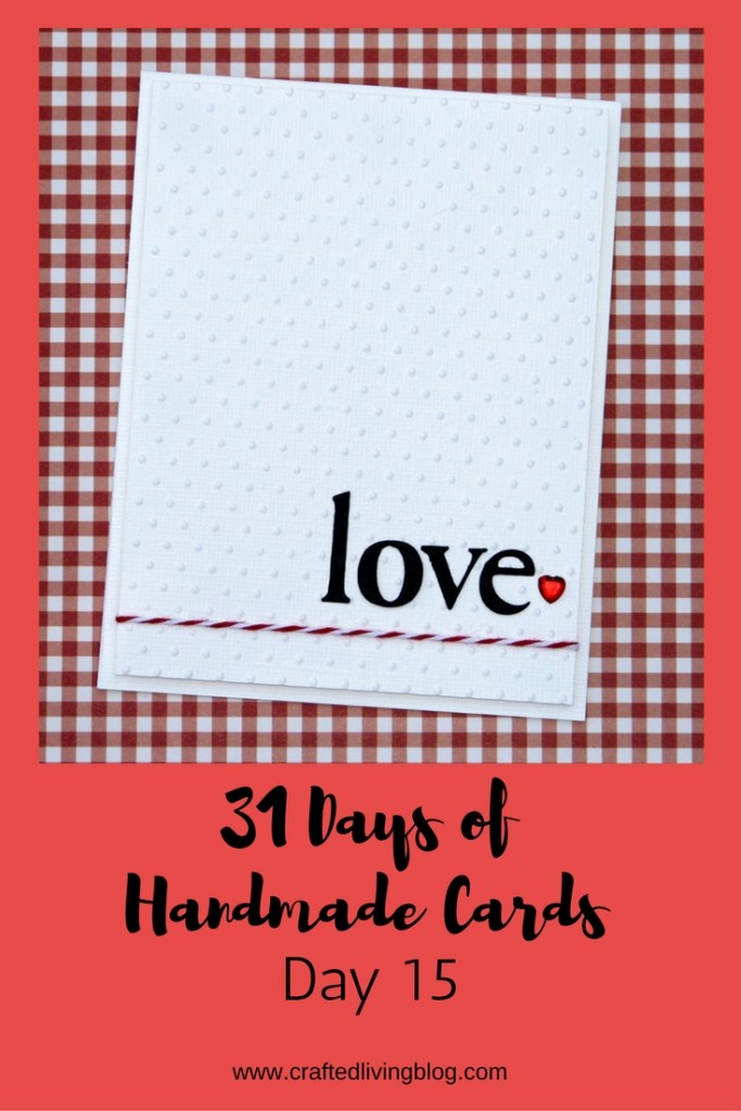 31 Days of Handmade Cards - Day 15 #lovecard #valentinecard #greetingcards #hearts