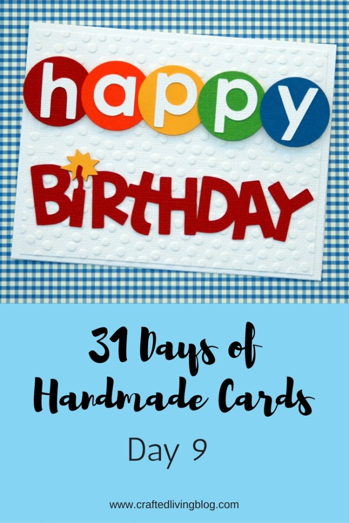 Welcome to Day 9 of 31 Days of Handmade Cards. 31 days of card making tutorials showcasing birthdays, love, thanks and thinking of you.