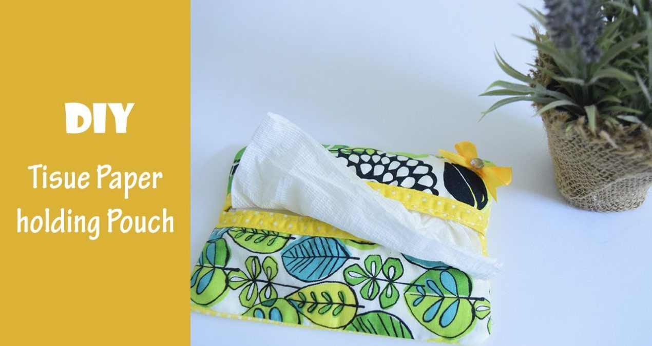 DIY Tissue paper holding pouch from scrap fabric