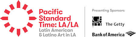 Pacific Standard Time: LA/LA, Latin American and Latino Art in LA