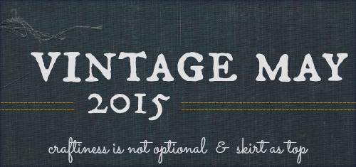 vintage may 2015 recap