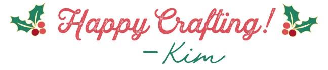"""Sign off signature """"Happy Crafting!"""" - Kim"""