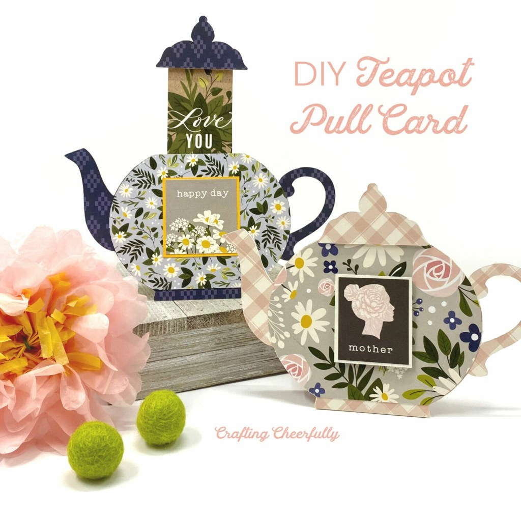DIY Teapot Pull Card for Mother's Day