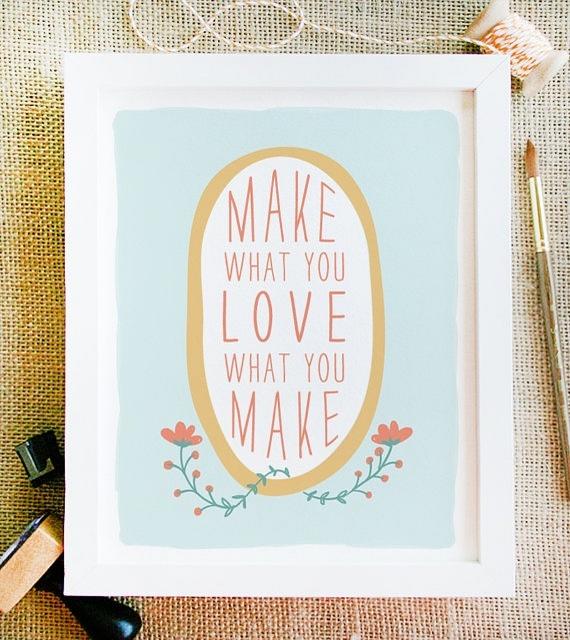 make what you love printable
