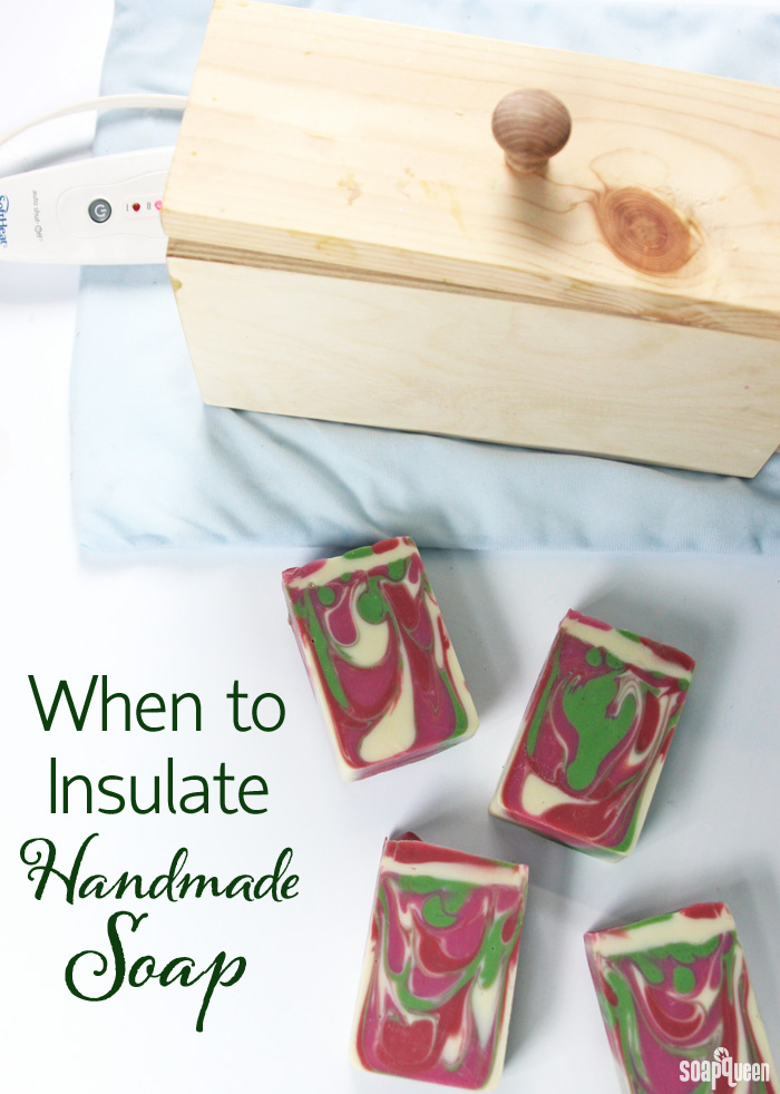 When to Insulate Handmade Soap