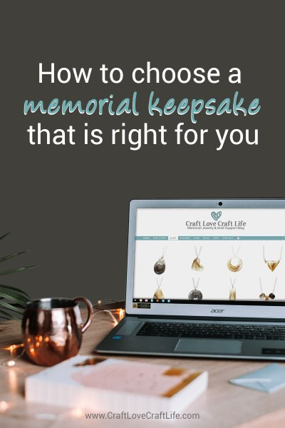 How to choose a memorial keepsake that is right for you