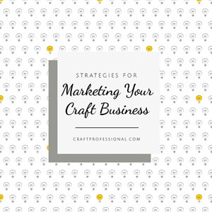 Craft Business Guide: How to Sell Handmade at Shows