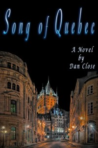 Song of Quebec - Dan Close, Vermont author