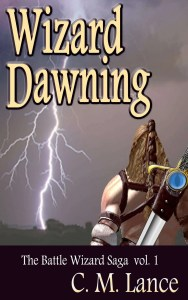 Wizard Dawning - Battle Wizard Saga 1 - C.M. Lance, Vermont author