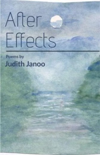 After Effects - Poems by Judith Janoo - Vermont poet