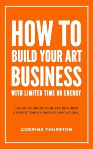 How-Build-Your-Art-Business-Corrina-Thurston-Vermont-author