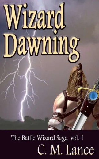 Wizard-Dawning-Battle-Wizard-Saga-1-C-M-Lance-Vermont-author