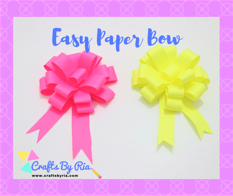 Make Your Own Colourful And Easy Paper Bow Crafts By Ria