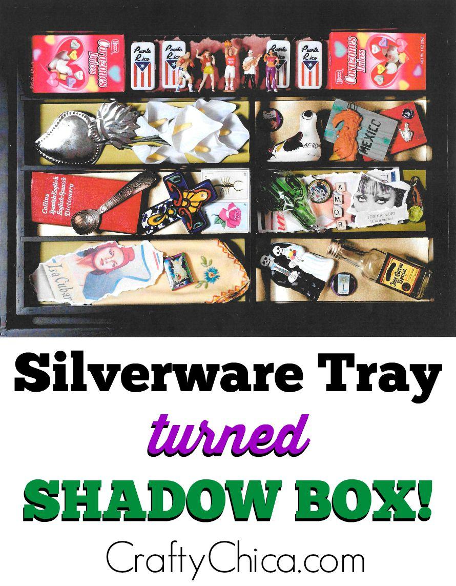 Turn a silverware tray into a shadow box, by CraftyChica.com.
