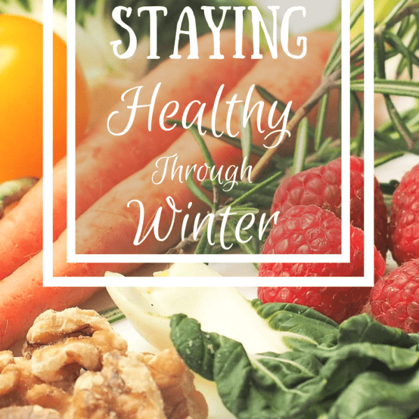 Staying Healthy Through Winter