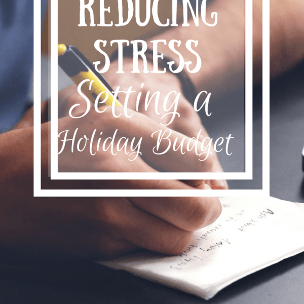 Reducing Stress: Setting a Holiday Budget