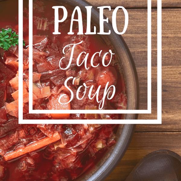 Paleo Taco Soup {Recipe}
